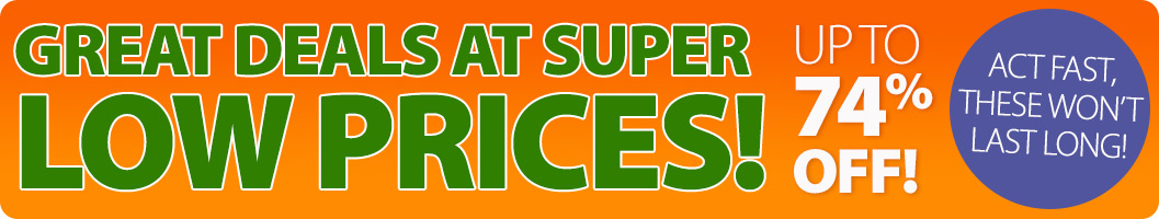 Great Deals at Super Low Prices!